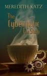 The Cybernetic Tea Shop - Meredith Katz