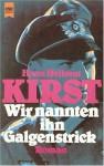 Wir Nannten Ihn Galgenstrick: Roman - Hans Hellmut Kirst