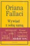 Wywiad z sobą samą Apokalipsa/Siła rozumu/Wściekłość i duma - Oriana Fallaci