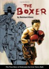The Boxer: The True Story of Holocaust Survivor Harry Haft - Reinhard Kleist