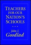 Teachers For Our Nation's Schools (Jossey Bass Education Series) - John I. Goodlad
