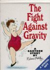 The Fight Against Gravity - Roland Fiddy