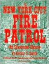 The New York City Fire Patrol: An Illustrated History - Arthur C. Smith, Charles J. Adams III