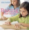 Baking With Kids - Linda Collister