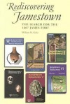 Jamestown Rediscovery: Search for the 1607 James Fort - William M. Kelso