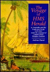 Voyage of HMS Herald: To Australia and the South-west Pacific 1852���1861 under the command of Captain Henry Mangles Denham - Andrew David