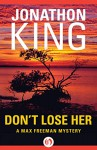 Don't Lose Her (The Max Freeman Mysteries Book 7) - Jonathon King