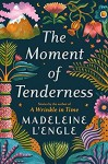 The Moment of Tenderness - Madeleine L'Engle