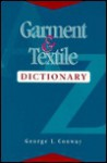 Garment and Textile Dictionary - George Conway