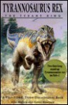 Tyrannosaurus Rex: The Tyrant King (Two foot Pop up Centerfold Included) - John Sibbick, David Hawcock