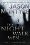 The Night Walk Men - Jason McIntyre