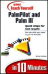 Sams Teach Yourself Palm Pilot And Palm Iii In 10 Minutes - Michael Steinberg