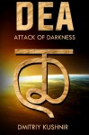 Dea: Attack of Darkness (Midgard) (Volume 2) - Dmitriy Kushnir