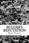 Bulger's Reputation - Bret Harte