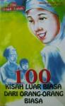100 Kisah Luar Biasa Dari Orang-Orang Biasa - Helvy Tiana Rosa, Asma Nadia