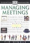 Essential Managers: Managing Meetings (DK Essential Managers) - Robert Heller