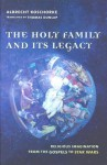 The Holy Family and Its Legacy: Religious Imagination from the Gospels to Star Wars - Albrecht Koschorke, Thomas Dunlap