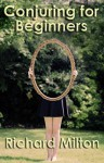 Conjuring For Beginners: A Rosa Daniels crime mystery - Richard Milton