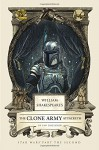 William Shakespeare's The Clone Army Attacketh: Star Wars Part the Second - Ian Doescher