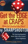 Get the Edge at Craps (Scoblete Get-The-Edge Guide) - Sharpshooter, Frank Scoblete