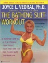 The Bathing Suit Workout - Joyce L. Vedral
