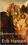 SACRIFICE IN REMBRANDT'S THE STONING OF SAINT STEPHEN AND OROZCO'S THE TRENCH (Art History 202) - Erik Hansen, M.D. Jones