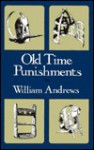 Old Time Punishments - William Andrews