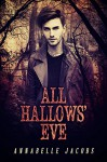 All Hallows' Eve - Annabelle Jacobs