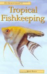 Pet Owner's Guide to Tropical Fishkeeping - Mary Bailey