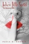 Jake's Little Secret: The Return to Eden - D. Norwid Paula D. Norwid