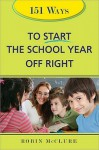 151 Ways to Start the School Year Off Right - Robin Mcclure