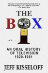 The Box: An Oral History of Television 1920-1961 - Jeff Kisseloff