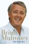 Memoirs - Brian Mulroney