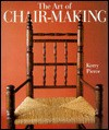 The Art of Chair-Making - Kerry Pierce