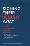 Signing Their Rights Away - Joseph D'Agnese, Denise Kiernan
