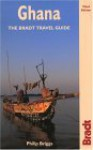Ghana: The Bradt Travel Guide - Philip Briggs