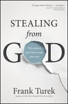 Stealing from God: Why Atheists Need God to Make Their Case - Frank Turek, Ravi Zacharias, Ravi Zacharias