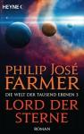Lord der Sterne: Die Welt der tausend Ebenen, Band 3 - Roman - Philip José Farmer, Martin Baresch