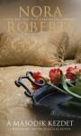 A második kezdet (Boonsboro Inn trilógia, #1) - Nora Roberts, Gondáné Kaul Éva