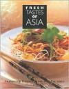 Fresh Tastes of Asia: Tempting Flavors from the Far East - Sallie Morris, Deh-Ta Hsiung