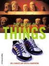 The Value Of Things - Neil Cummings, Marysia Lewandowska