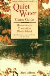 Quiet Water Canoe Guide: Massachusetts/Connecticut/Rhode Island: AMC Quiet Water Guide - Alex Wilson