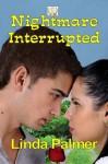 Nightmare, Interrupted - Linda Palmer