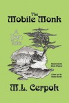 The Mobile Monk: A Zen Tale - M.L. Cerpok