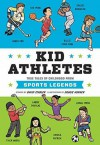 Kid Athletes: True Tales of Childhood from Sports Legends - David Stabler, Doogie Horner
