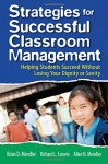Strategies for Successful Classroom Management: Helping Students Succeed Without Losing Your Dignity or Sanity - Brian D. Mendler, Richard L. Curwin, Allen N. Mendler