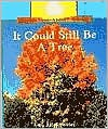It Could Still Be a Tree - Allan Fowler