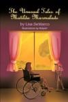 The Unusual Tales of Matilda Marmalade - Lisa Demarco