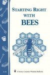 Starting Right with Bees: Storey's Country Wisdom Bulletin A-36 - Storeypublishingllc, Storey Publishing