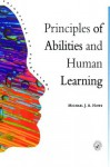 Principles Of Abilities And Human Learning (Principles of Psychology) - Michael J.A. Howe
